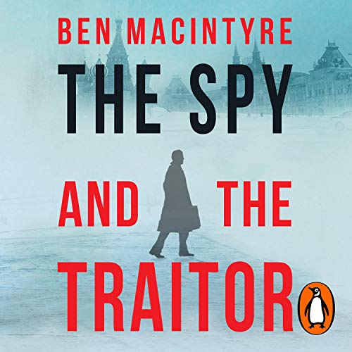 Book cover of The Spy and the Traitor by Ben McIntyre