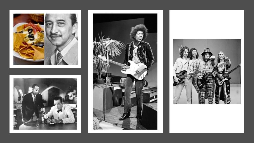 The creator of nachos, Rick from Casablanca, Jimi Hendrix and Slade.