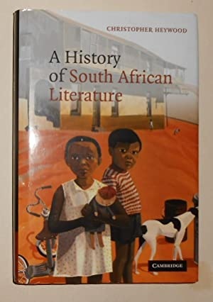 A History of South African Literature by Christopher Heywood.